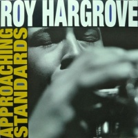 ROY HARGROVE » Approaching Standards